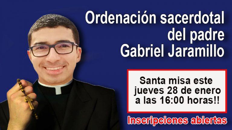 Ordenación sacerdotal del padre Gabriel Jaramillo