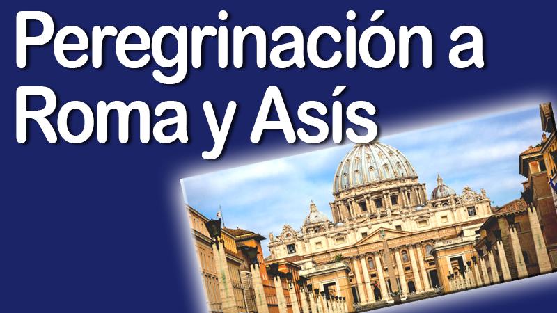 Peregrinación a Roma y Asís
